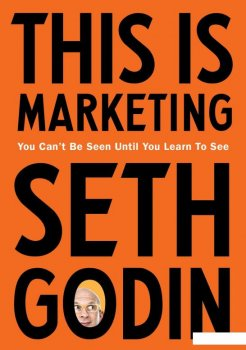 This is Marketing. You can't Be Seen Until You Learn To See (934784)