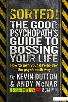 Sorted! The Good Psychopath's Guide to Bossing Your Life (935460)