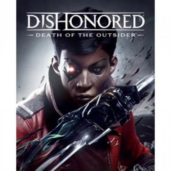 Игра PC Dishonored – Death of the Outsider