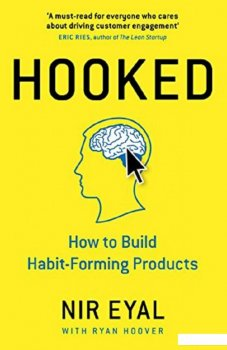 Hooked. How to Build Habit-Forming Products (754510)