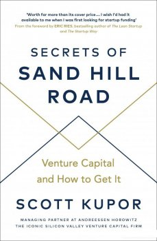 Secrets of Sand Hill Road: Venture Capital—and How to Get It (955381)