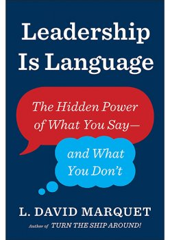 Leadership Is Language: The Hidden Power of What You Say and What You don't 94870