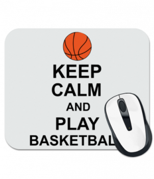 Коврик для мыши Keep calm and play basketball
