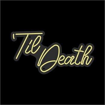 Неонова вивіска «Til Death»