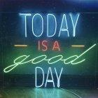 Неонова вивіска «Today is a good day» - зображення 3